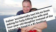 American accidentally texted his former boss instead of the hitman he hired to kill wife, daughter for insurance money